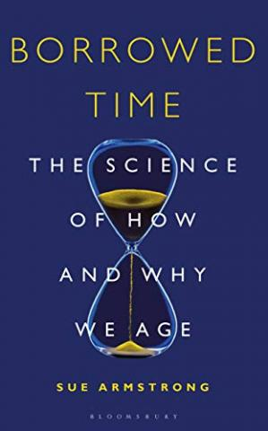 Buchdeckel Borrowed Time: The Science of How and Why We Age