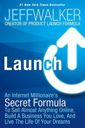 Buchdeckel Launch: An Internet Millionaire's Secret Formula To Sell Almost Anything Online, Build A Business You Love, And Live The Life Of Your Dreams