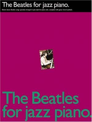 Book cover The Beatles For Jazz Piano (Piano Solo Personality)