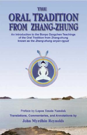 Buchdeckel The Oral Tradition from Zhang-Zhung: An Introduction to the Bonpo Dzogchen Teachings of the Oral Tradition from Zhang-Zhung