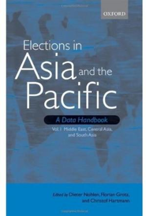 Обложка книги Elections in Asia and the Pacific: A Data Handbook: Middle East, Central Asia, and South Asia Volume 1 (Elections in Asia and the Pacific Vol. 1)