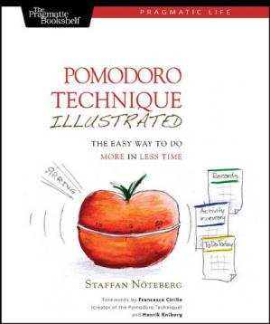 Couverture du livre Pomodoro Technique Illustrated: Can You Focus - Really Focus - for 25 Minutes?