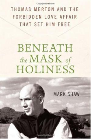 书籍封面 Beneath the Mask of Holiness: Thomas Merton and the Forbidden Love Affair that Set Him Free