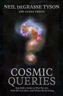 Buchdeckel Cosmic Queries: StarTalk's Guide to Who We Are, How We Got Here, and Where We're Going