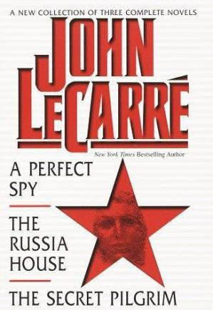 Book cover John LeCarre a New Collection of Three Complete Novels a Perfect Spy the Russia House and the Secret Pilgrim