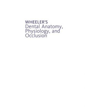 Book cover Wheeler's Dental Anatomy, Physiology and Occlusion, 10th Ed