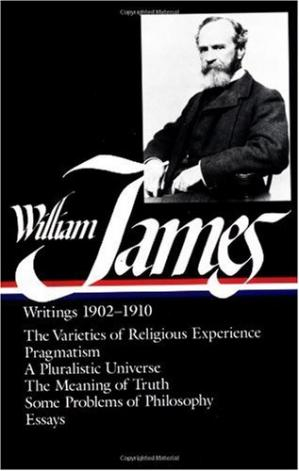 Okładka książki William James : Writings 1902-1910 : The Varieties of Religious Experience   Pragmatism   A Pluralistic Universe   The Meaning of Truth   Some Problems of Philosophy   Essays