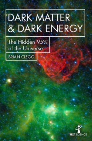Book cover Dark Matter and Dark Energy: The Hidden 95% of the Universe