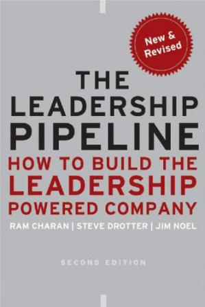 Book cover The Leadership Pipeline: How to Build the Leadership Powered Company