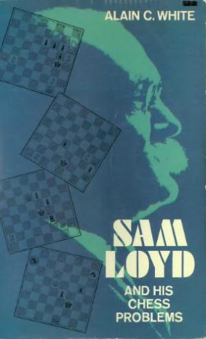 Book cover Sam Loyd and His Chess Problems