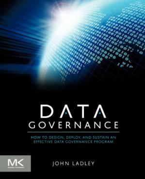 表紙 Data Governance: How to Design, Deploy and Sustain an Effective Data Governance Program