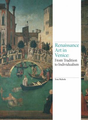 Copertina Renaissance Art in Venice: From Tradition to Individualism