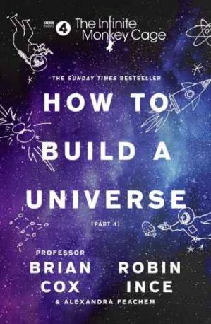 Book cover The Infinite Monkey Cage: How to Build a Universe