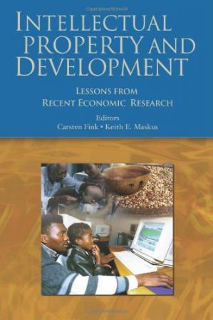 Book cover Intellectual Property and Development: Lessons from Recent Economic Research (Trade and Development)