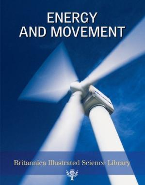Book cover Britannica Illustrated Science Library Energy And Movement