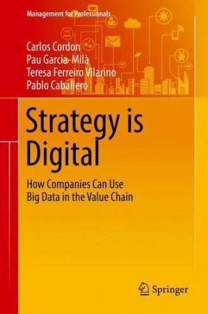 غلاف الكتاب Strategy is Digital: How Companies Can Use Big Data in the Value Chain