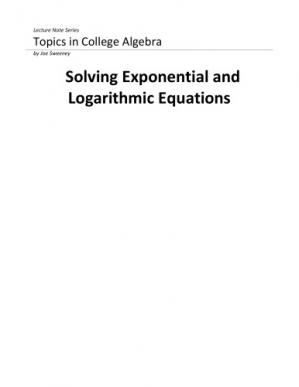 Book cover Solving Exponential and Logaritmic Equations (Lecture Note Series  Topics in College Algebra Book 2) Joe Sweeney J S Blume Publishing
