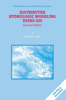 Book cover Distributed Hydrologic Modeling Using GIS (Water Science and Technology Library)
