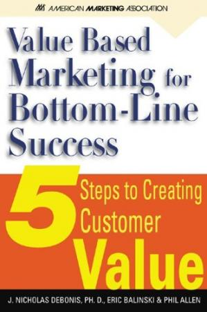 Copertina Value-Based Marketing for Bottom-Line Success: 5 Steps to Creating Customer Value