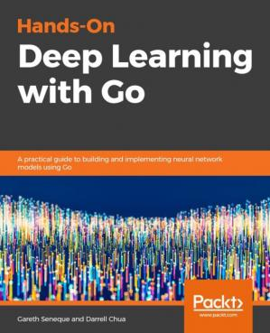 Book cover Hands-On Deep Learning with Go