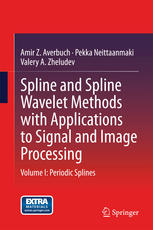 Book cover Spline and Spline Wavelet Methods with Applications to Signal and Image Processing: Volume I: Periodic Splines