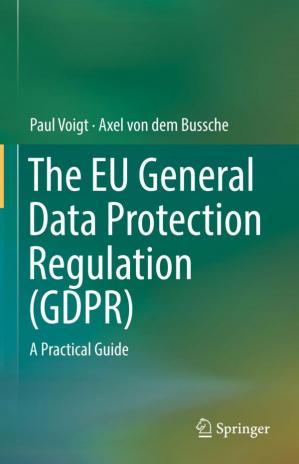 Book cover The EU general data protection regulation (GDPR) : a practical guide