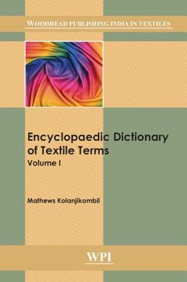 Book cover Encyclopaedic Dictionary of Textile Terms: Volume 1