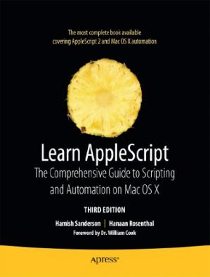 Book cover Learn AppleScript: The Comprehensive Guide to Scripting and Automation on Mac OS X, Third Edition (Learn Series)