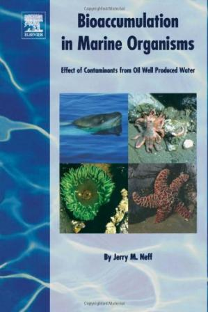 Couverture du livre Bioaccumulation in Marine Organisms: Effect of Contaminants from Oil Well Produced Water