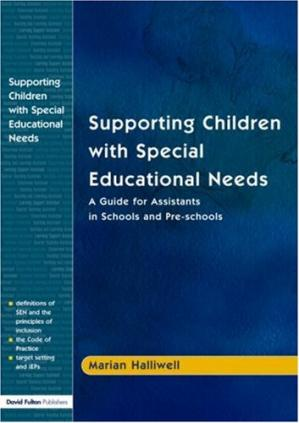 Обкладинка книги Supporting Children with Special Educational Needs: A Guide for Assistants in Schools and Pre-schools