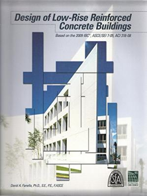 Book cover Design of Low-Rise Reinforced Concrete Buildings based on the 2009 IBC®, ASCE/SEI 7-05, ACI 318-08