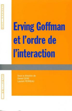 Εξώφυλλο βιβλίου Erving Goffman et l'ordre de l'interaction