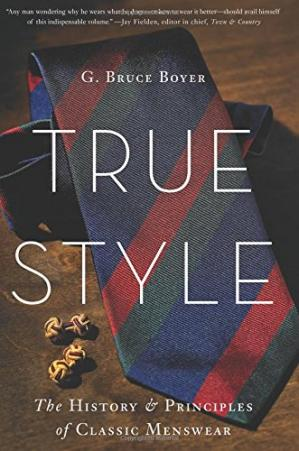 غلاف الكتاب True Style: The History and Principles of Classic Menswear