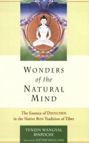 Buchdeckel Wonders of the Natural Mind, New Edition: The Essence of Dzogchen in the Native Bon Tradition of Tibet