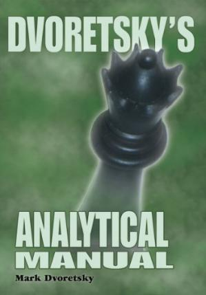 Buchdeckel Dvoretsky's Analytical Manual: Practical Training for the Ambitious Chessplayer