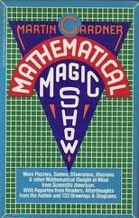 Book cover Mathematical Magic Show: More Puzzles, Games, Diversions, Illusions and Other Mathematical Sleight-Of-Mind from Scientific American