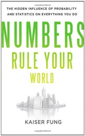 Buchdeckel Numbers Rule Your World: The Hidden Influence of Probabilities and Statistics on Everything You Do