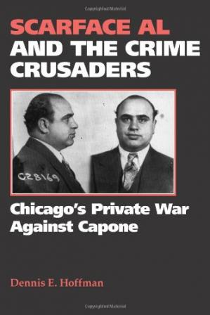 Обложка книги Scarface Al and the Crime Crusaders: Chicago's Private War Against Capone