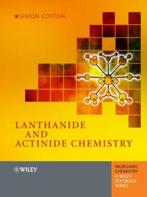 Обложка книги Lanthanide and Actinide Chemistry (Inorganic Chemistry: A Textbook Series)
