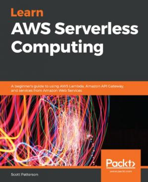 Buchdeckel Learn AWS Serverless Computing: A beginner's guide to using AWS Lambda, Amazon API Gateway, and services from Amazon Web Services
