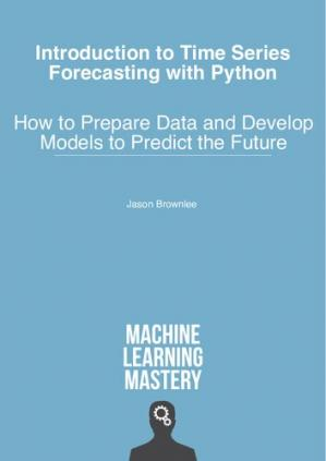 Okładka książki Introduction to Time Series Forecasting with Python: How to Prepare Data and Develop Models to Predict the Future