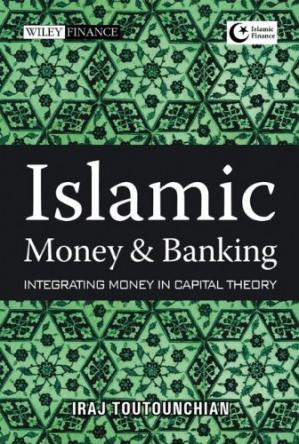 Book cover Islamic money and banking : integrating money in capital theory