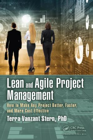 Обкладинка книги Lean and Agile Project Management: How to Make Any Project Better, Faster, and More Cost Effective