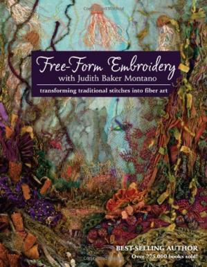 Sampul buku Free-Form Embroidery with Judith Baker Montano: Transforming Traditional Stitches into Fiber Art