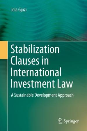 Book cover Stabilization Clauses in International Investment Law: A Sustainable Development Approach