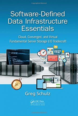 Обложка книги Software-Defined Data Infrastructure Essentials: Cloud, Converged, and Virtual Fundamental Server Storage I/O Tradecraft