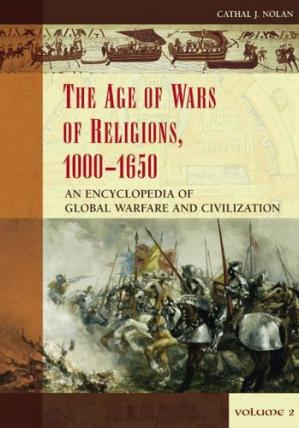 Buchdeckel The Age of Wars of Religion, 1000-1650: An Encyclopedia of Global Warfare and Civilization  Two Volumes  (Greenwood Encyclopedias of Modern World Wars)