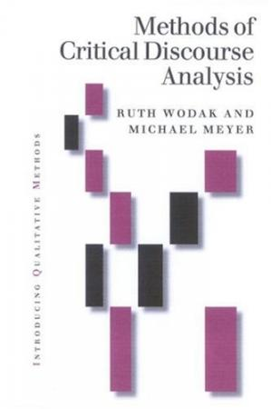 Book cover Methods of Critical Discourse Analysis (Introducing Qualitative Methods series)