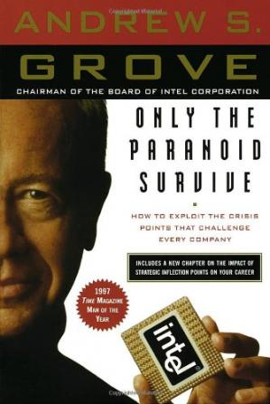 表紙 Only the Paranoid Survive: How to Exploit the Crisis Points That Challenge Every Company