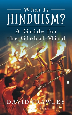 Book cover What is Hinduism?: A Guide for the Global Mind